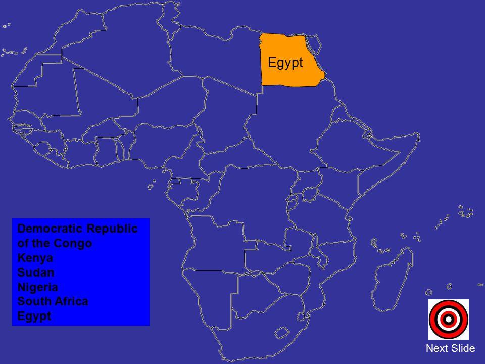 Democratic Republic of the Congo Kenya Sudan Nigeria South Africa Egypt Next Slide Egypt