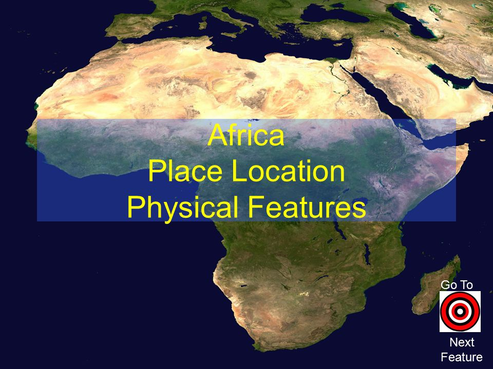 Africa Place Location Physical Features Go To Next Feature