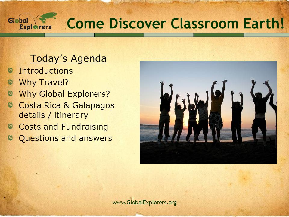 www.GlobalExplorers.org Come Discover Classroom Earth.
