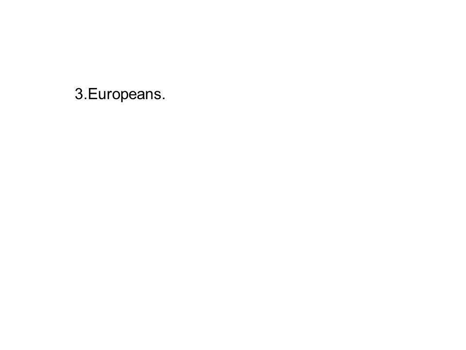 3.Europeans.