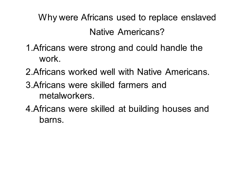 Why were Africans used to replace enslaved Native Americans.