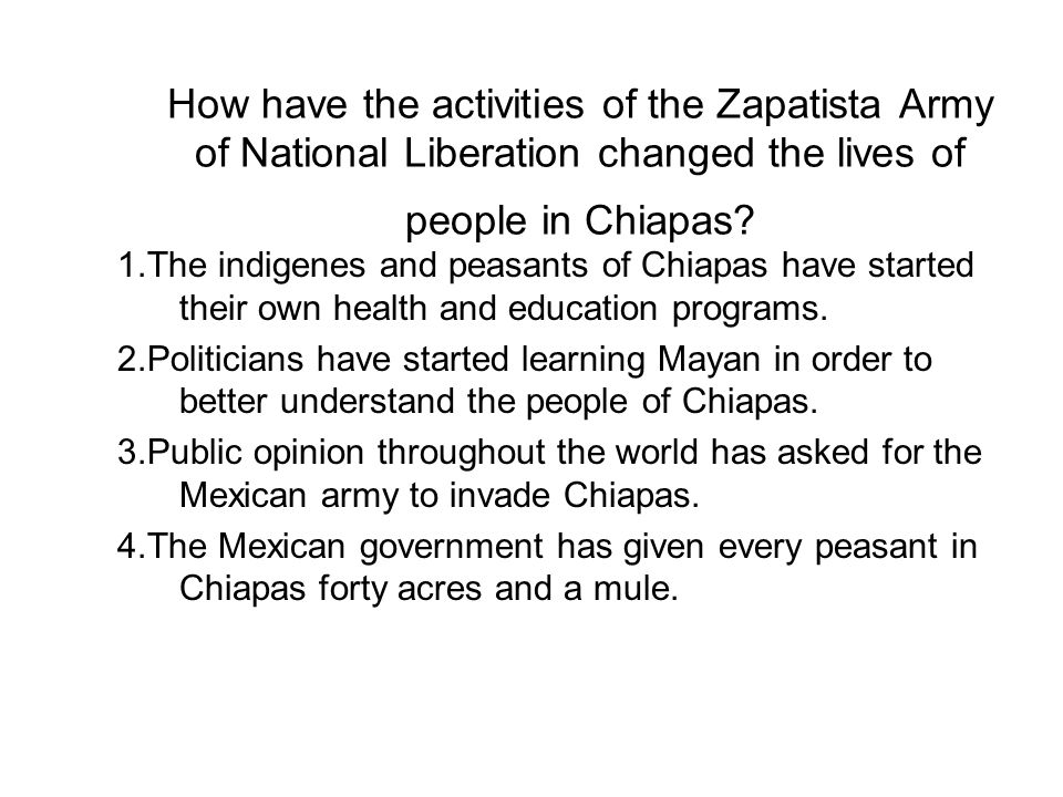 How have the activities of the Zapatista Army of National Liberation changed the lives of people in Chiapas.
