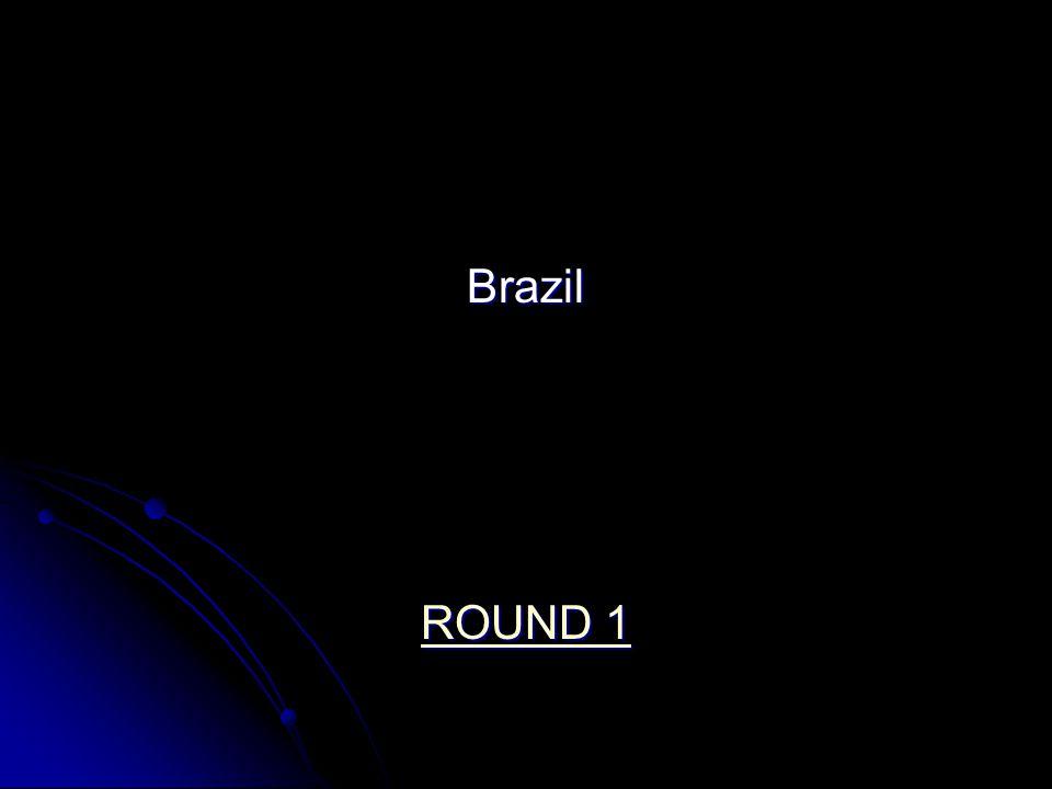 Brazil ROUND 1 ROUND 1