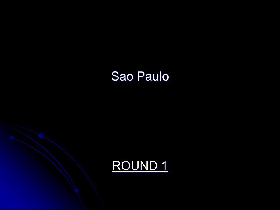Sao Paulo ROUND 1 ROUND 1