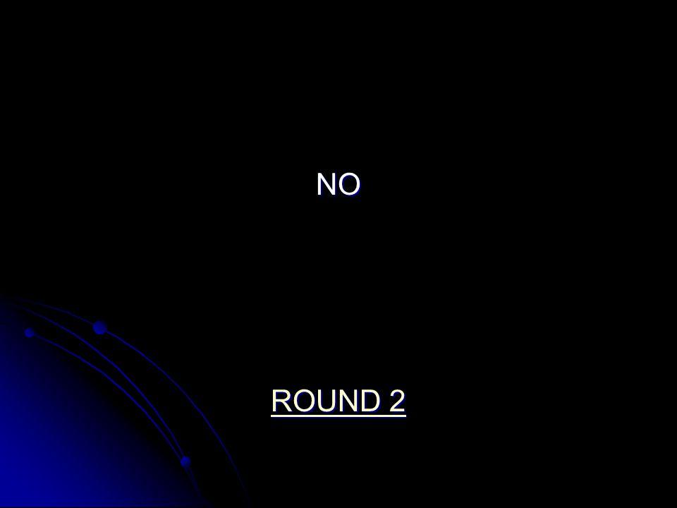 NO ROUND 2 ROUND 2