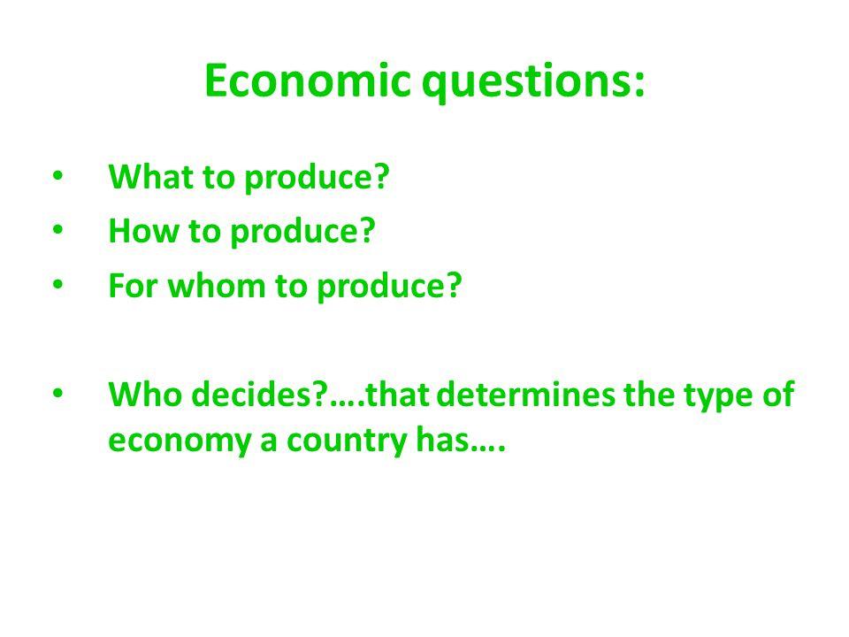 3 basic types… + mixed Command Economy Traditional Economy Market Economy Mixed