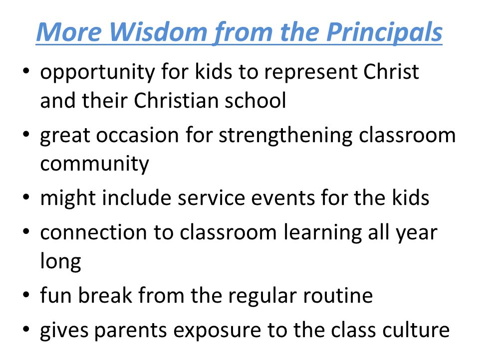 More Wisdom from the Principals opportunity for kids to represent Christ and their Christian school great occasion for strengthening classroom communi