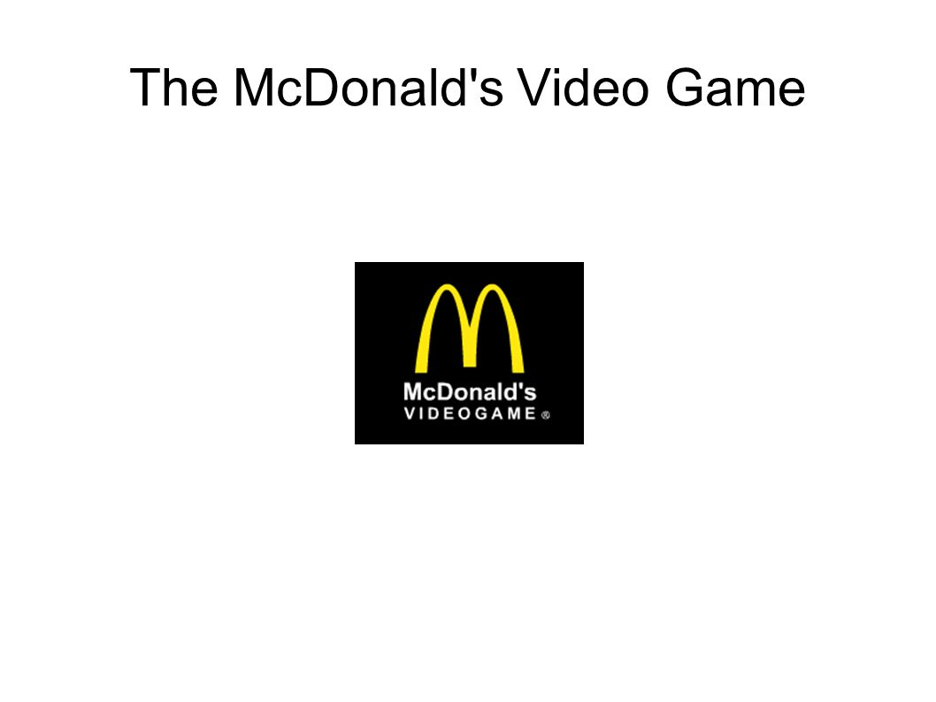 The McDonald s Video Game