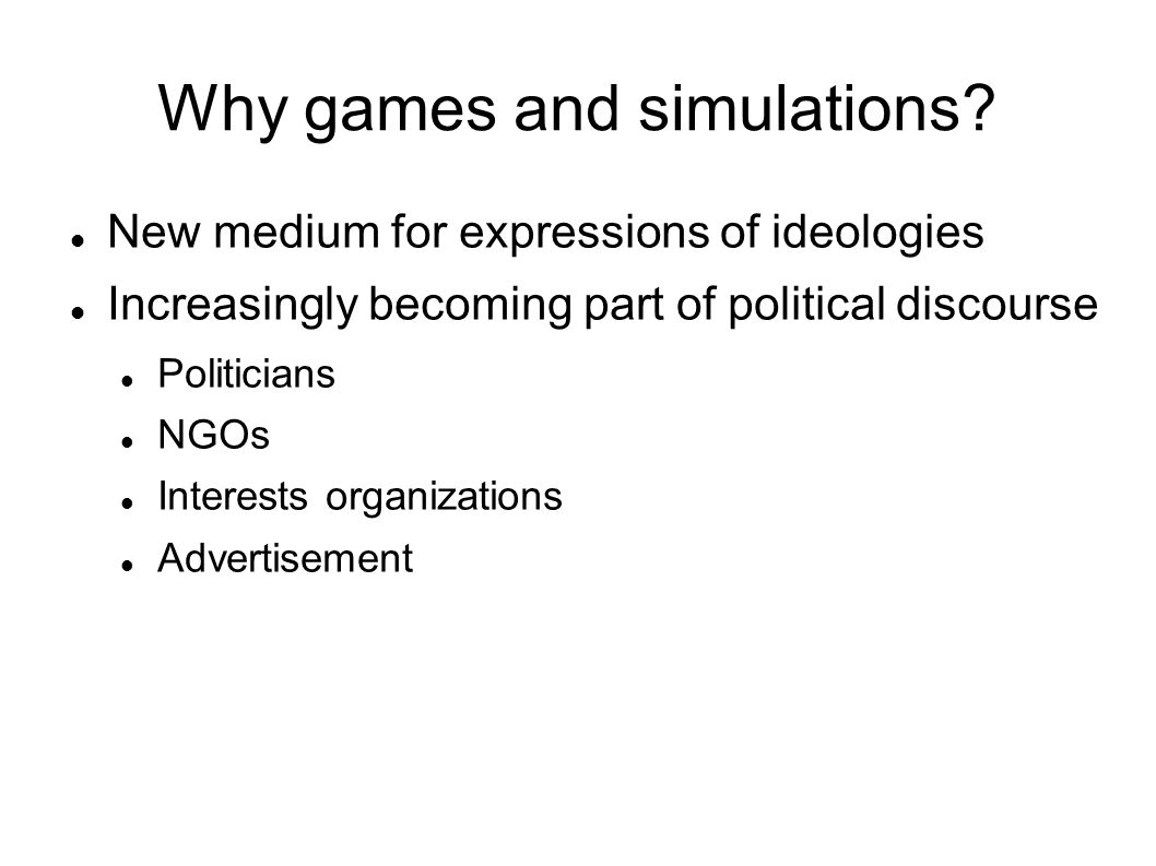 Why games and simulations.
