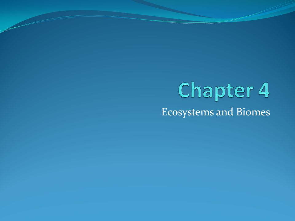 Ecosystems and Biomes