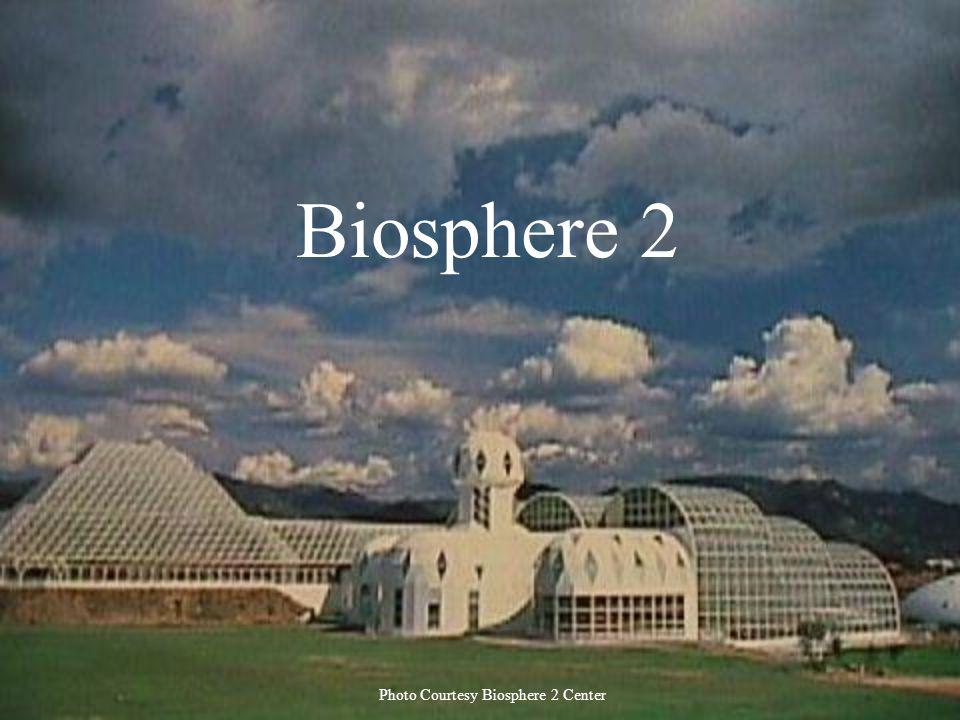 Biosphere 2 Photo Courtesy Biosphere 2 Center