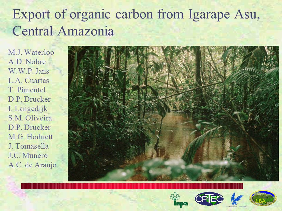 Export of organic carbon from Igarape Asu, Central Amazonia M.J.