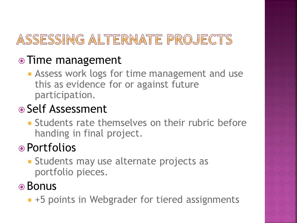  Time management  Assess work logs for time management and use this as evidence for or against future participation.