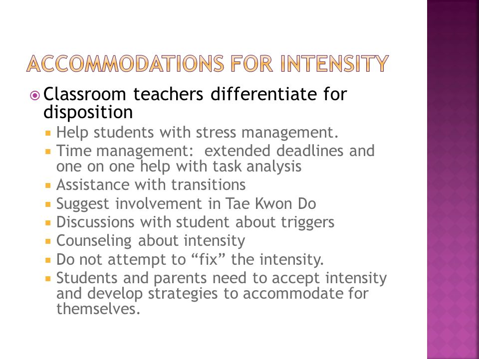  Classroom teachers differentiate for disposition  Help students with stress management.