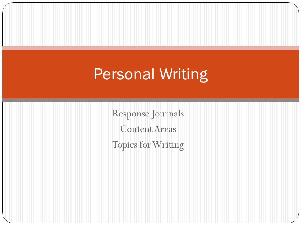 Response Journals Content Areas Topics for Writing Personal Writing