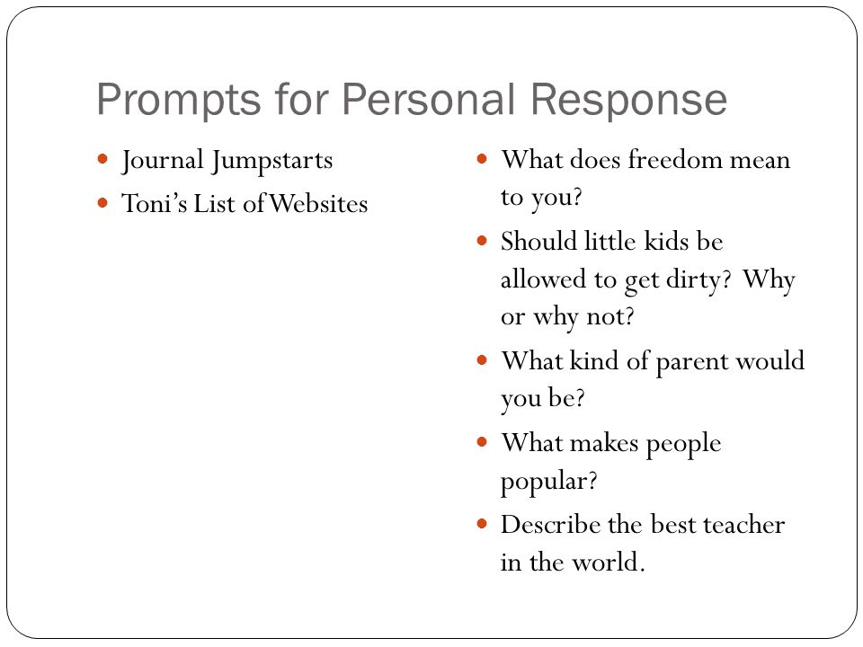 Prompts for Personal Response Journal Jumpstarts Toni's List of Websites What does freedom mean to you.