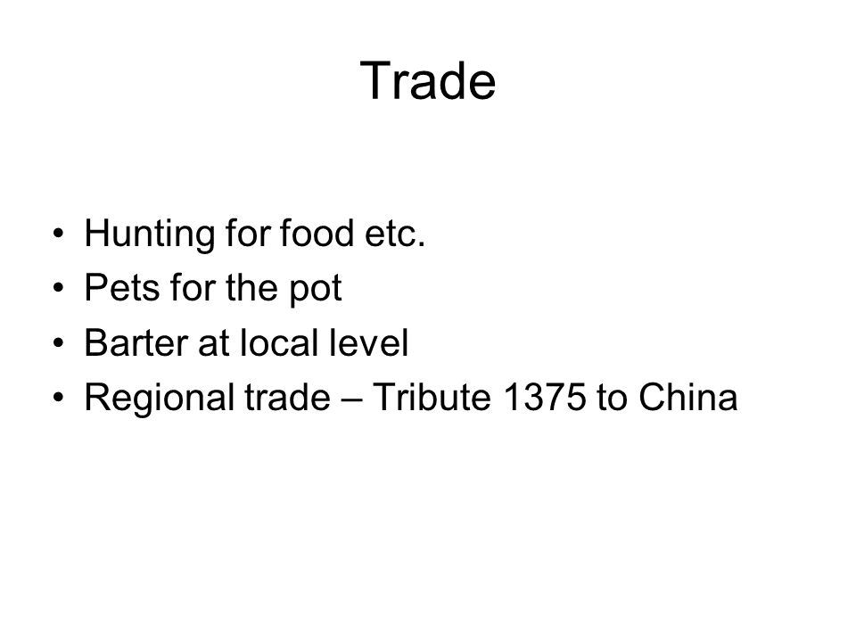 Trade Hunting for food etc.