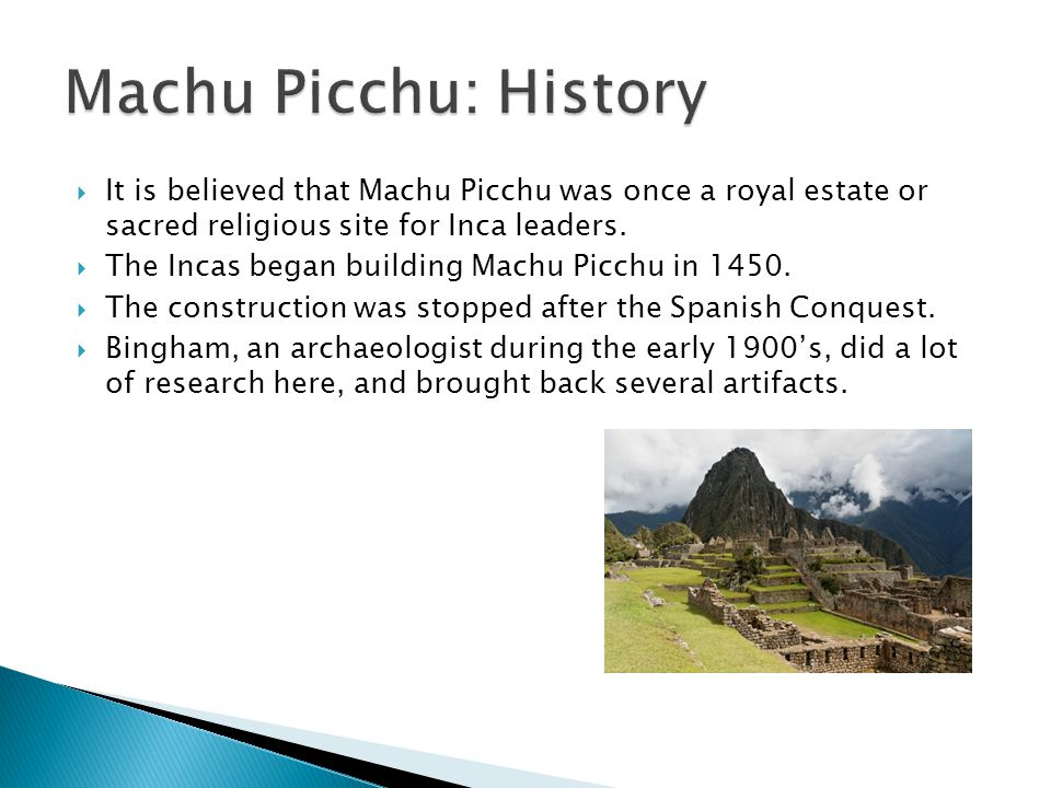  Machu Picchu is one of the Wonders of the World.