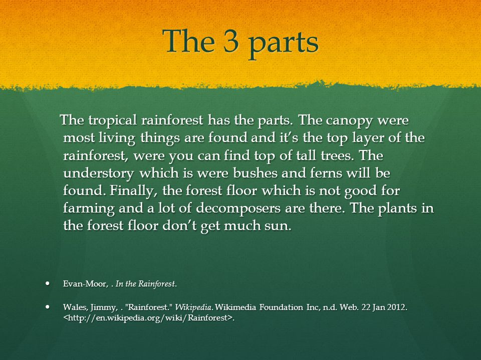The 3 parts The tropical rainforest has the parts.