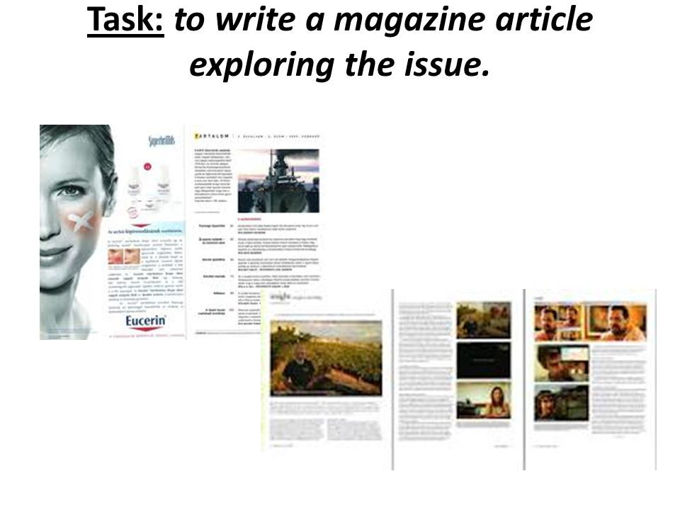 Task: to write a magazine article exploring the issue.
