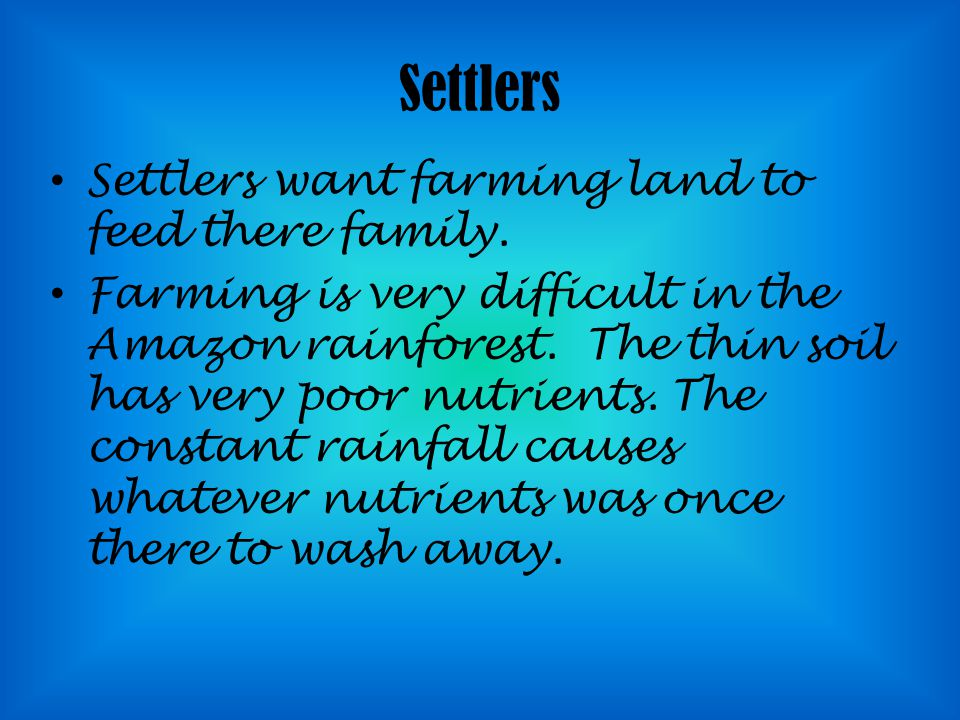 Settlers Settlers want farming land to feed there family.