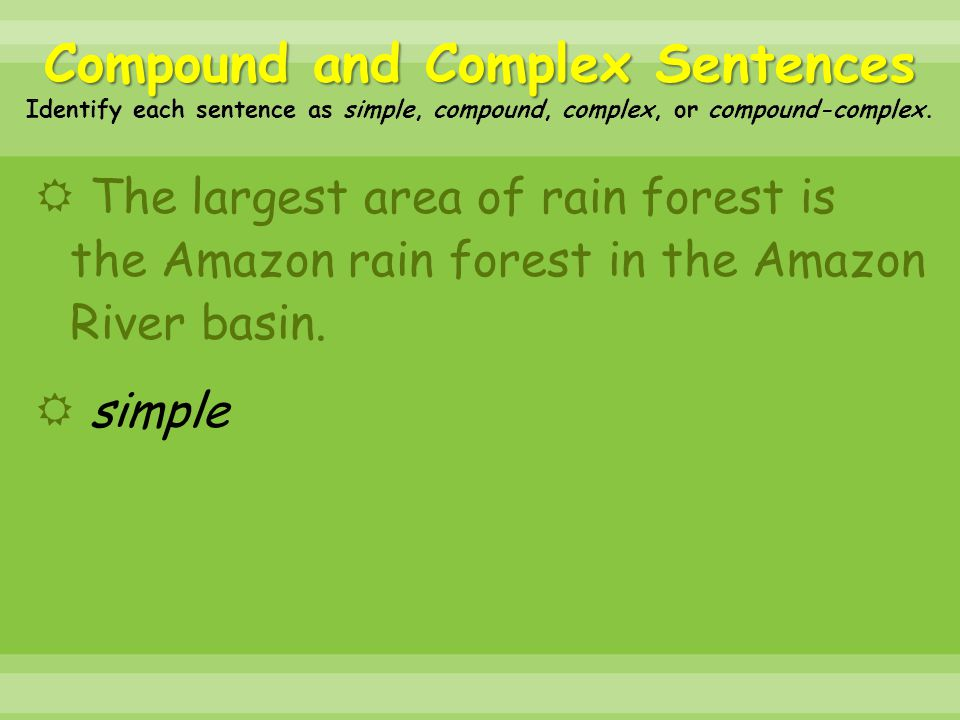  The largest area of rain forest is the Amazon rain forest in the Amazon River basin.  simple