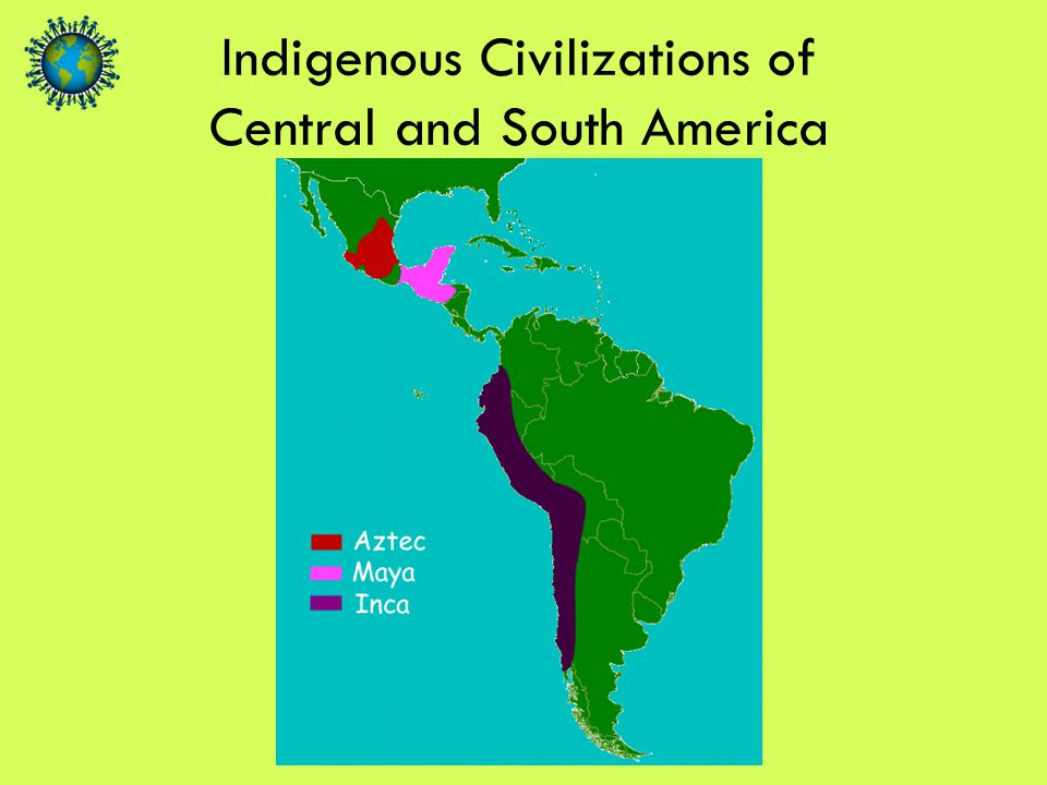 Indigenous Civilizations of Central and South America