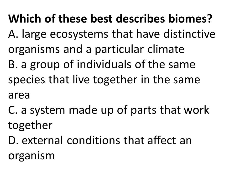 What primary factors determine the type of biome that can become established in a geographic location.