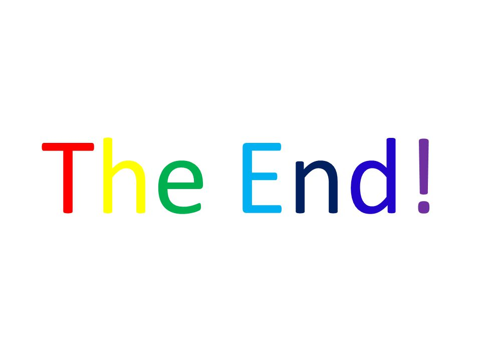 The End!The End!