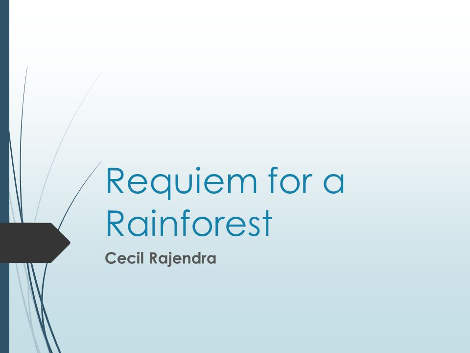 Requiem for a Rainforest Cecil Rajendra