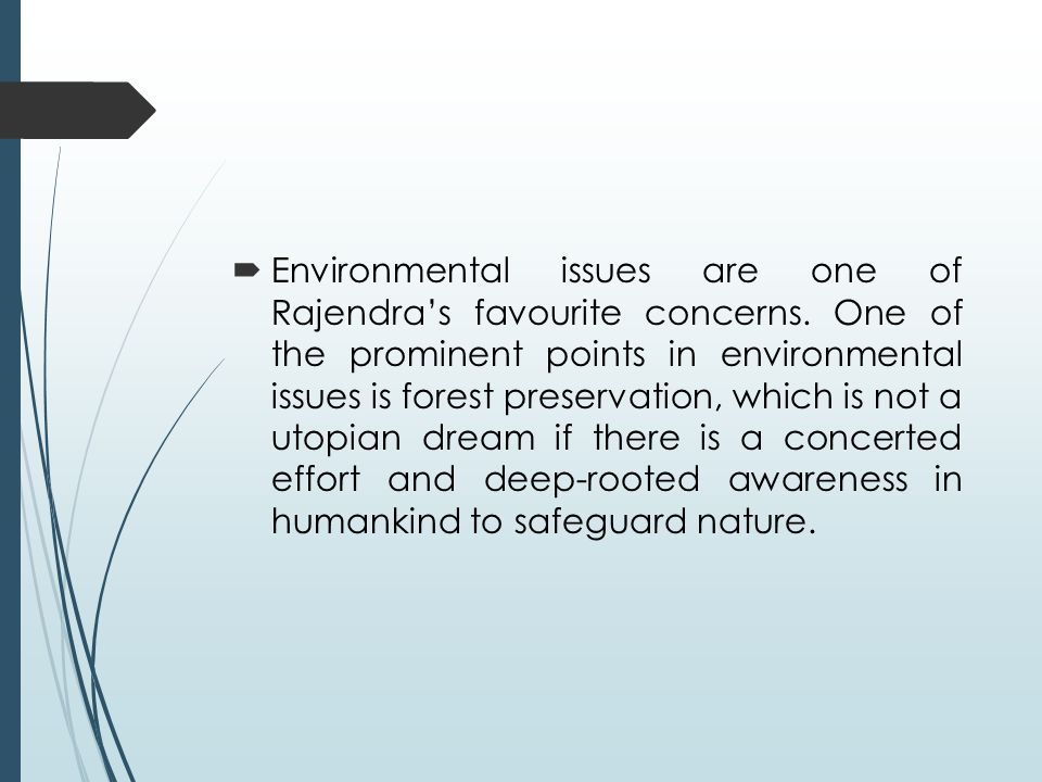  Environmental issues are one of Rajendra's favourite concerns.