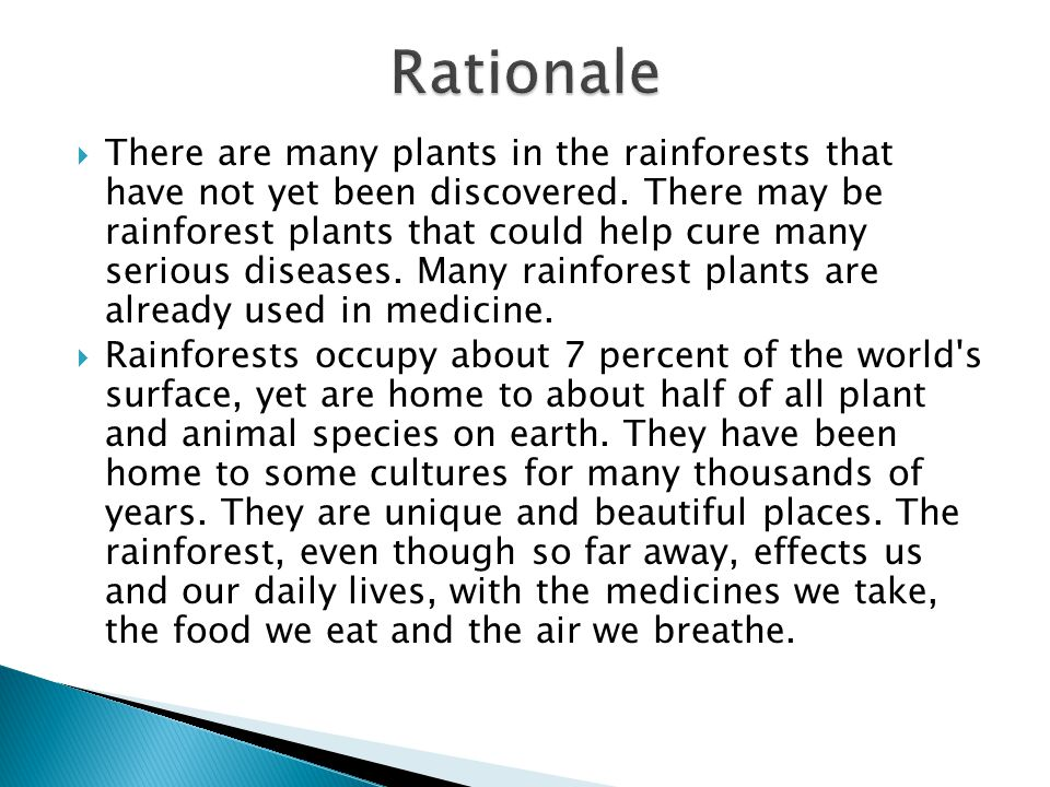  There are many plants in the rainforests that have not yet been discovered.