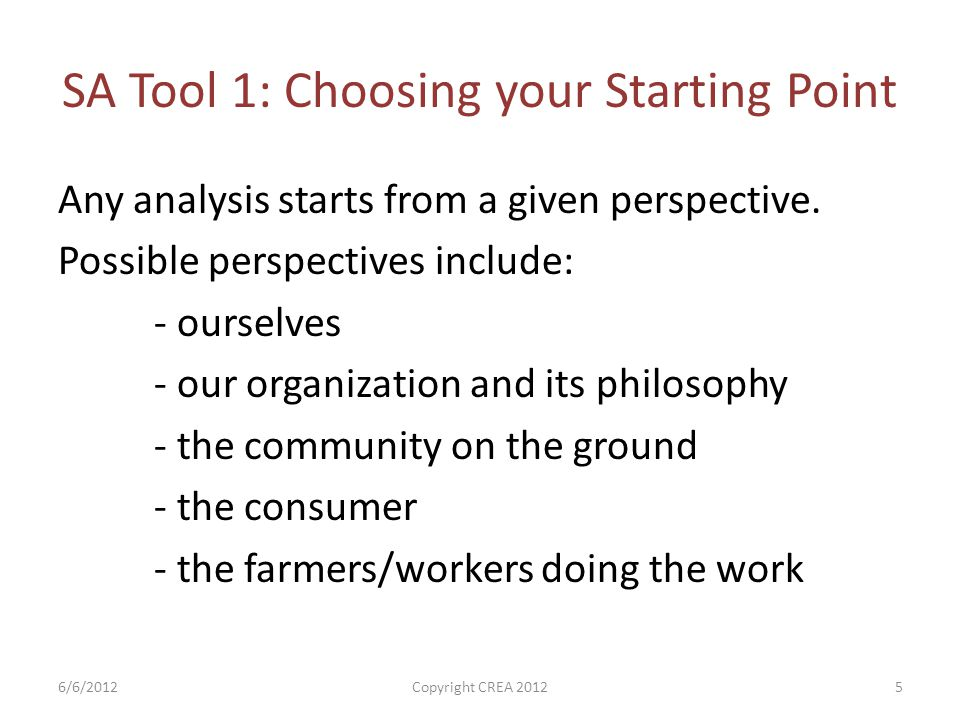 SA Tool 1: Choosing your Starting Point Any analysis starts from a given perspective.