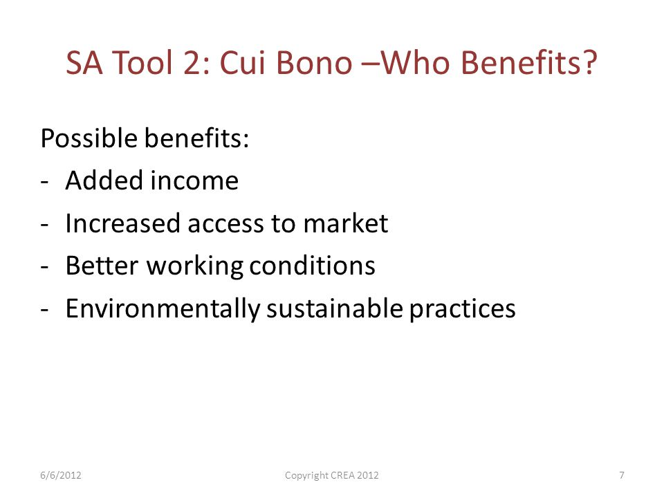 SA Tool 2: Cui Bono –Who Benefits.