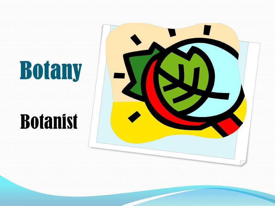 Botany Botanist