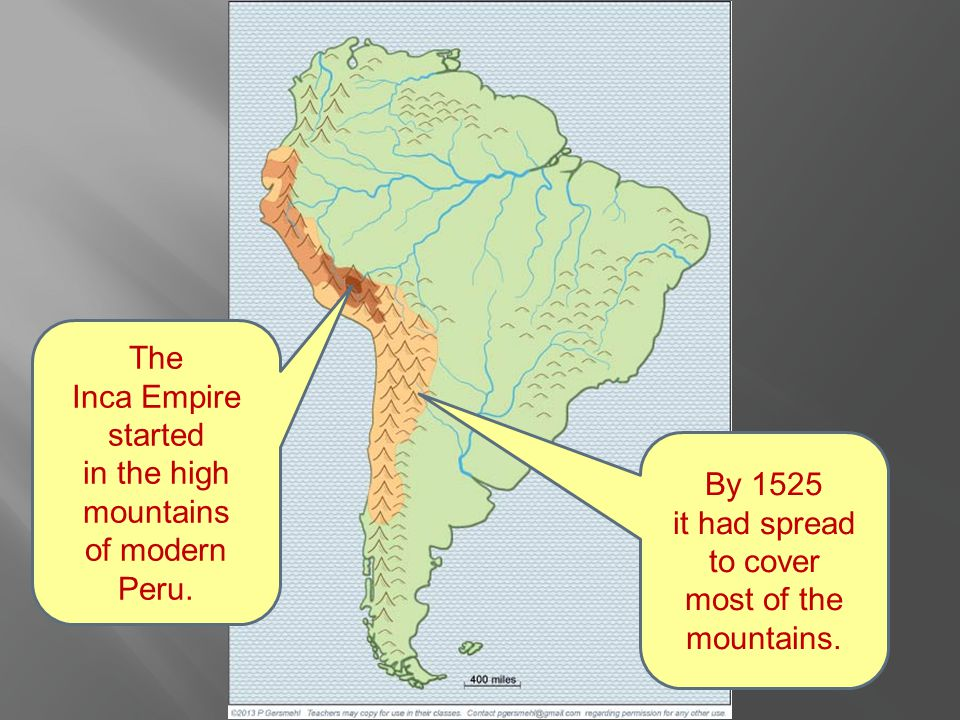 The Inca Empire started in the high mountains of modern Peru.