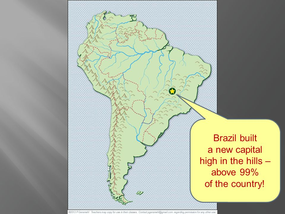 Brazil built a new capital high in the hills – above 99% of the country!