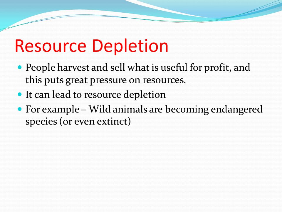 Tropical Rainforest and Resource Depletion People can destroy natural resources and they can also protect or replace them.