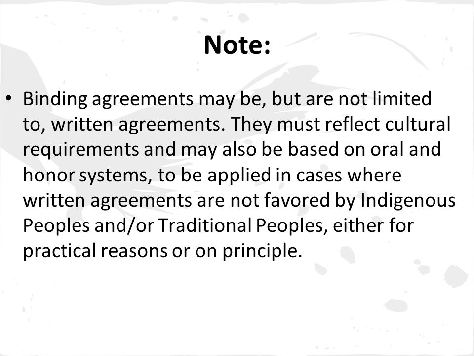Note: Binding agreements may be, but are not limited to, written agreements.