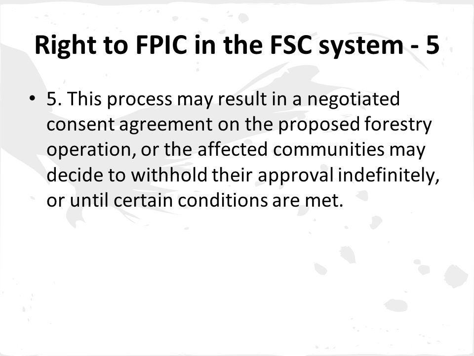 Right to FPIC in the FSC system - 5 5.