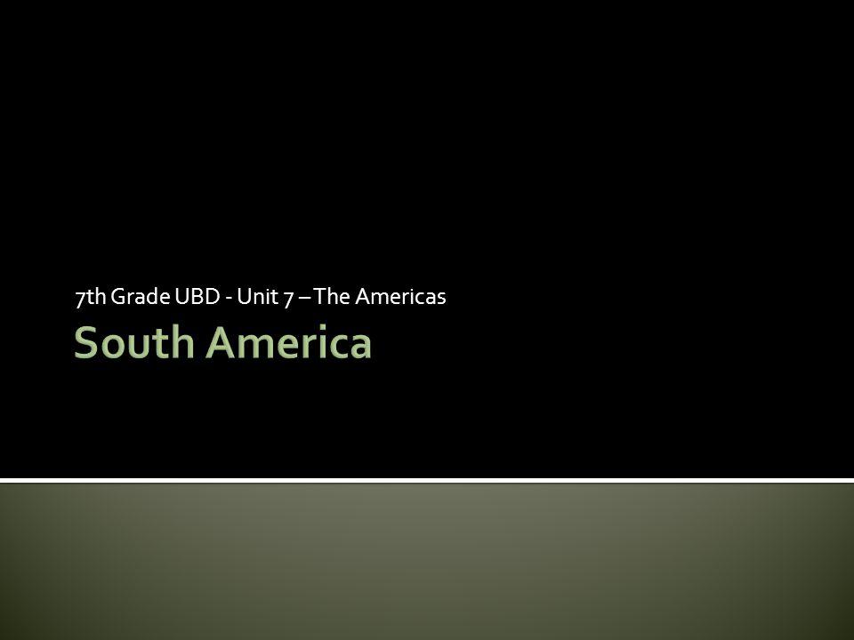 7th Grade UBD - Unit 7 – The Americas