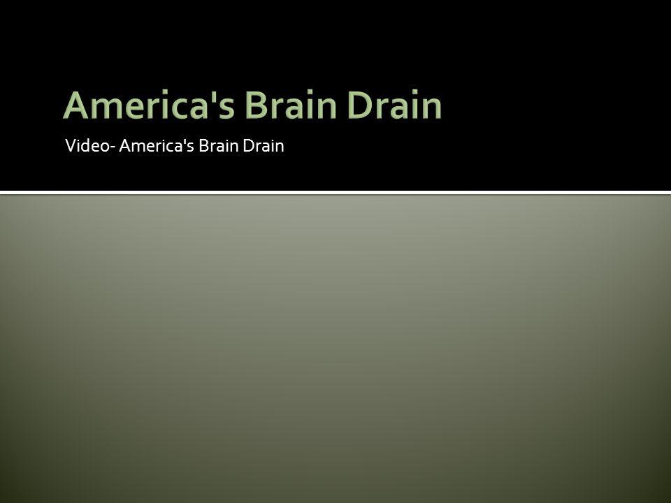 Video- America's Brain Drain