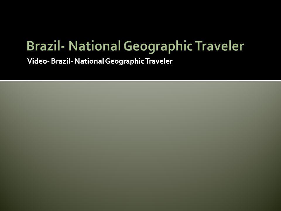 Video- Brazil- National Geographic Traveler