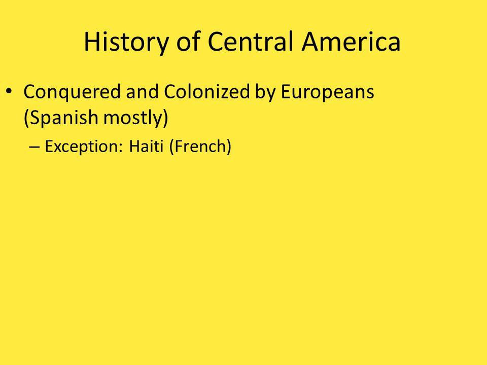 Conquered and Colonized by Europeans (Spanish mostly)
