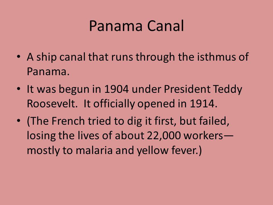 A ship canal that runs through the isthmus of Panama.