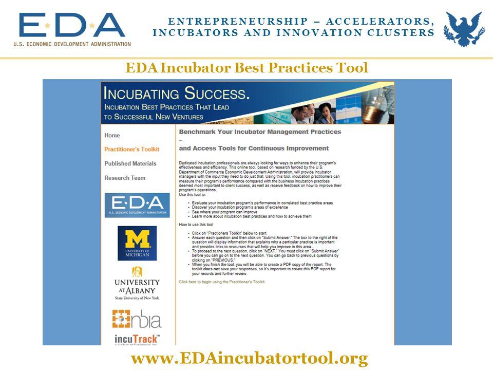 EDA Incubator Best Practices Tool www.EDAincubatortool.org ENTREPRENEURSHIP – ACCELERATORS, INCUBATORS AND INNOVATION CLUSTERS