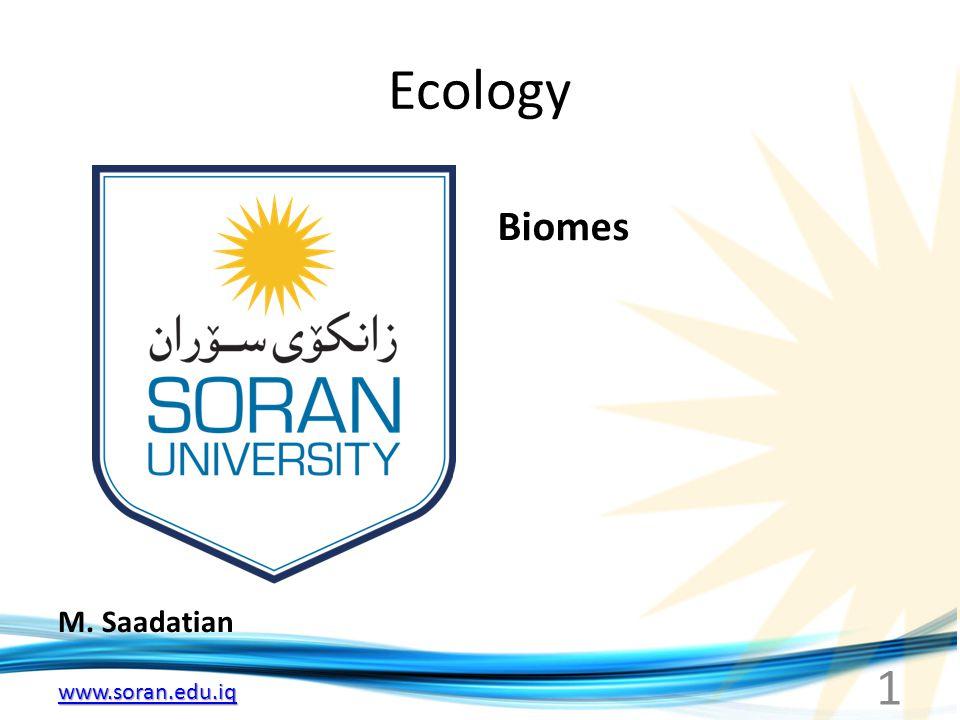 www.soran.edu.iq Ecology M. Saadatian Biomes 1