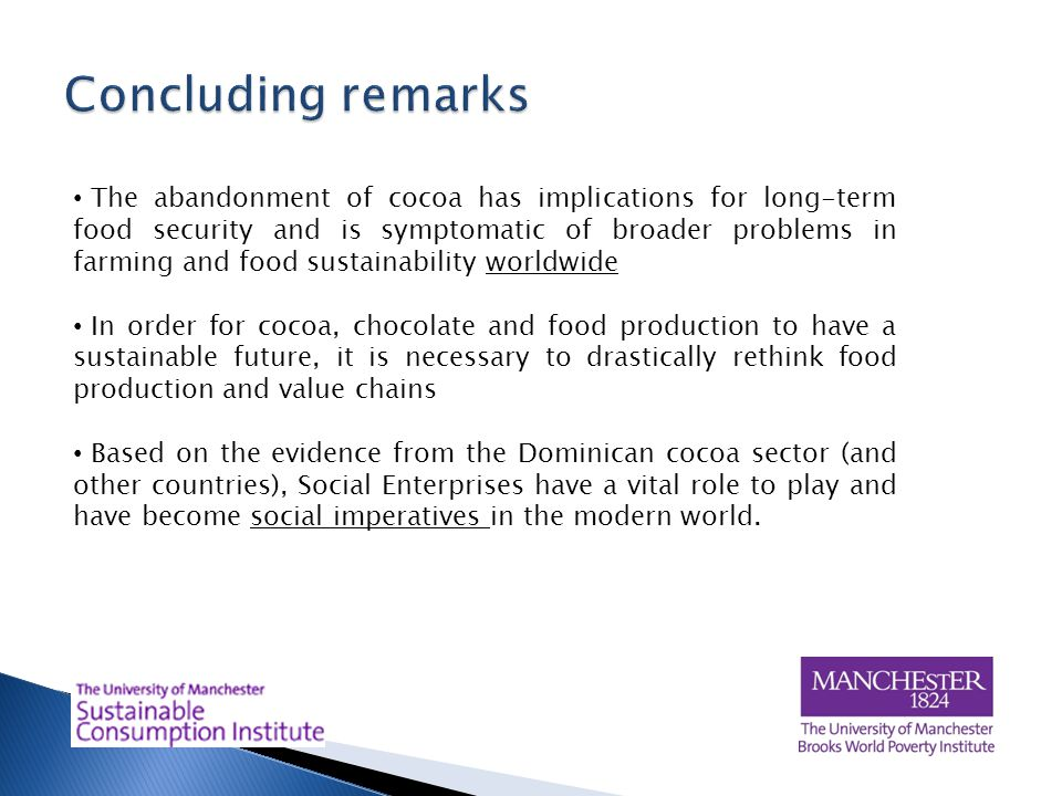 The abandonment of cocoa has implications for long-term food security and is symptomatic of broader problems in farming and food sustainability worldw