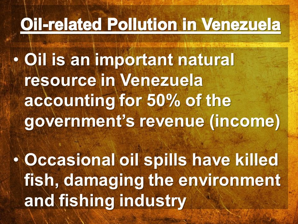 Oil is an important natural resource in Venezuela accounting for 50% of the government's revenue (income)Oil is an important natural resource in Venez