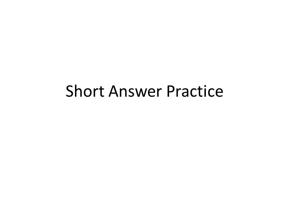 Short Answer Practice